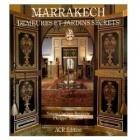 Marrakech : Demeures Et Jardin Secret - Narjess Ghachem Benkirane - ACR-102032