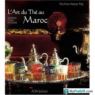 Art Du Thé Au Maroc - Noufissa Kessar Raji - ACR-102040
