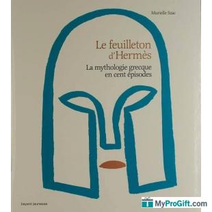 Le feuilleton d'hermès la mythologie grecque en cent épisodes - Murielle Szac, Jean-Manuel Duvivier-102017