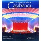 Les Milles Et Une Ville De Casablanca - Monique Eleb - ACR-102050