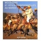 Moussems Et Fêtes Traditionnelles - Marie-Pascale Rauzier - ACR-102036